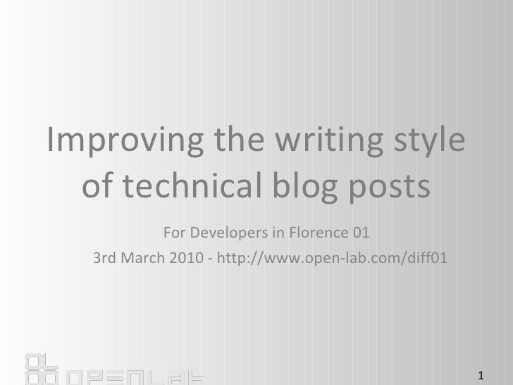 Improving the writing style of technical blog posts For Developers in Florence 01  3rd March 2010 - http://www.open-lab.co...