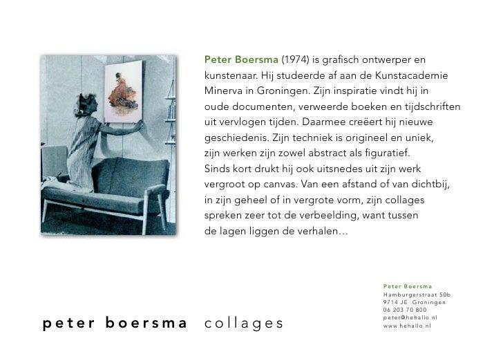 Peter Boersma (1974) is grafisch ontwerper en                 kunstenaar. Hij studeerde af aan de Kunstacademie           ...