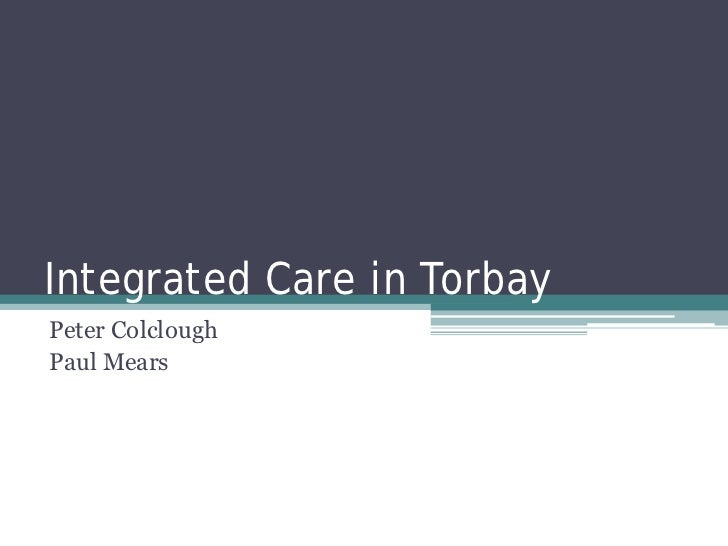 Peter Colclough & Paul Mears: Integrated care in Torbay