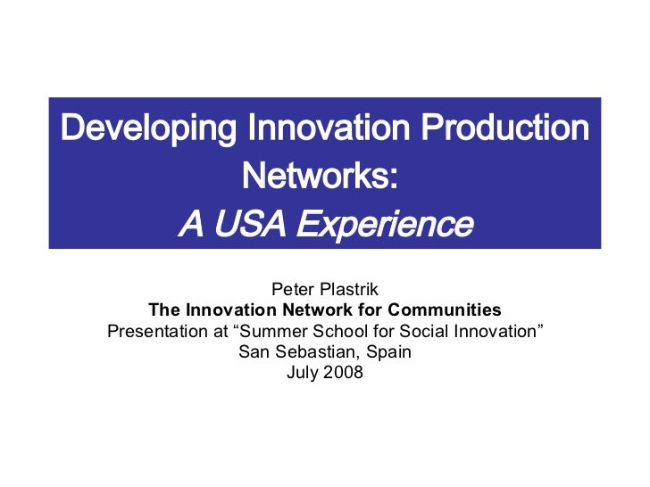 Developing Innovation Production Networks: A USA experience