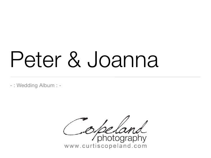 Peter & Joanna - : Wedding Album : -