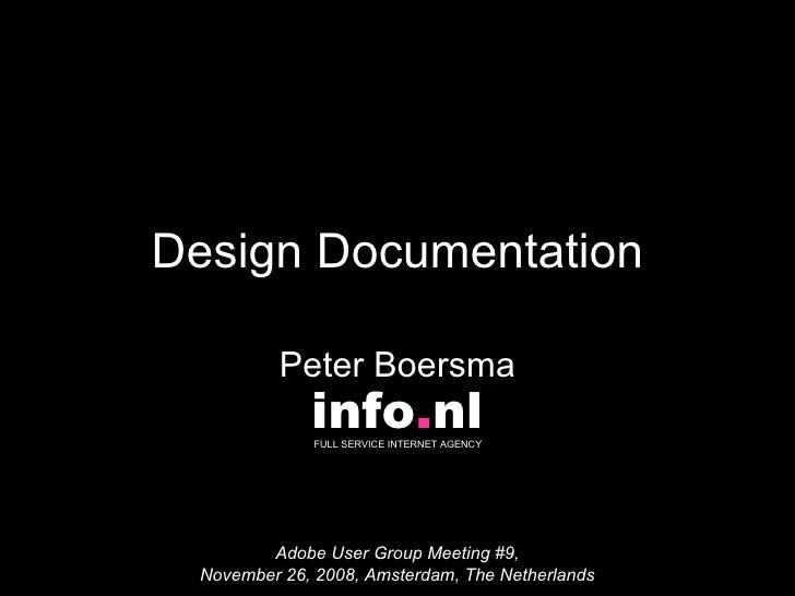 Design Documentation Peter Boersma Adobe User Group Meeting #9, November 26, 2008, Amsterdam, The Netherlands info . nl FU...