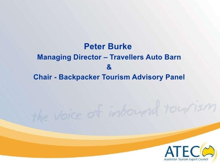<ul><li>Peter Burke  </li></ul><ul><li>Managing Director – Travellers Auto Barn </li></ul><ul><li>& </li></ul><ul><li>Chai...