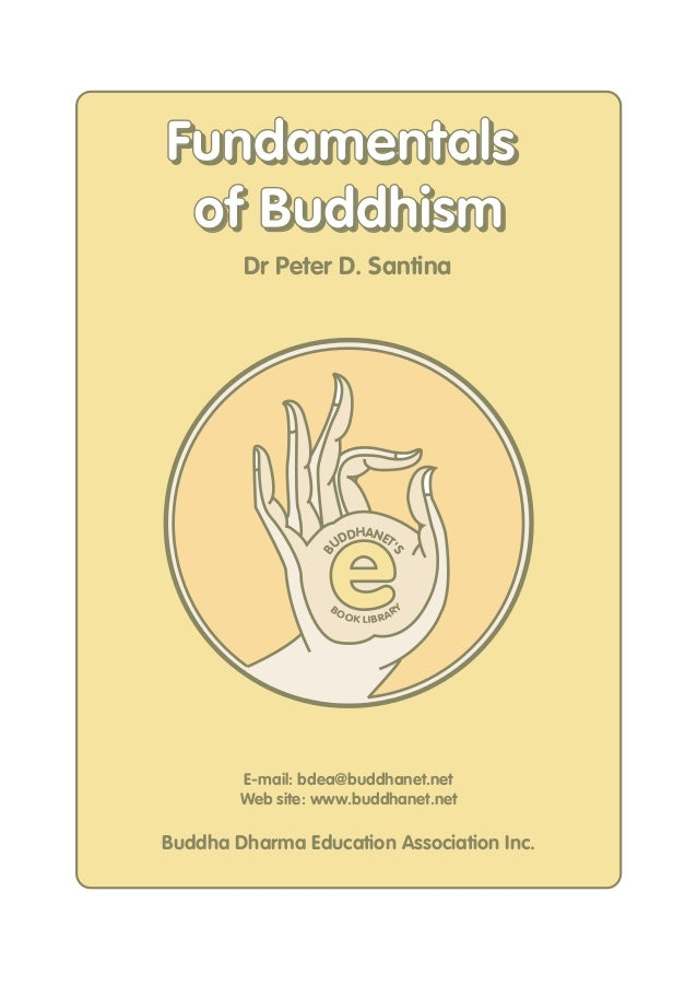 Fundamentals of Buddhism        Dr Peter D. Santina                   e                       DHANET                     U...