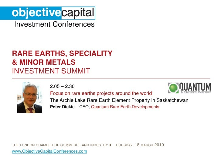 Investment Conferences   RARE EARTHS, SPECIALITY & MINOR METALS INVESTMENT SUMMIT                  2.05 – 2.30            ...