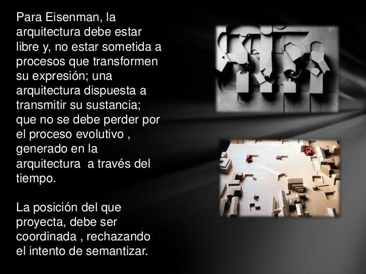 Peter eisenman for Que se entiende por arquitectura