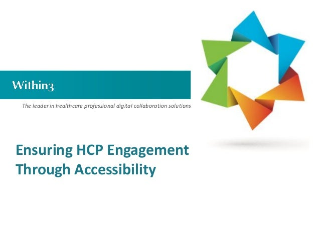 The leader in healthcare professional digital collaboration solutionsEnsuring HCP EngagementThrough Accessibility