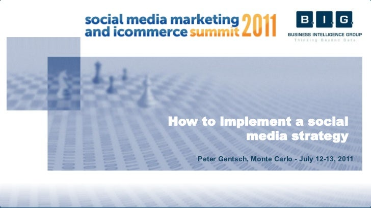 How to implement a social          media strategy    Peter Gentsch, Monte Carlo - July 12-13, 2011                        ...