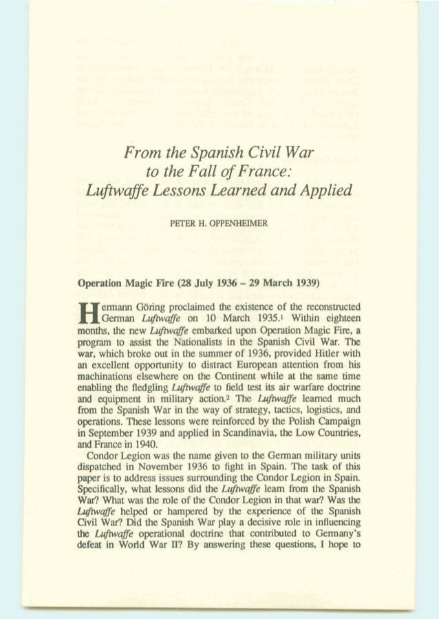 From the Spanish Civil War to the Fall of France: Lufbvaffe Lessons Learned and Applied PETER H.OPPENHEIMER Operation Magi...