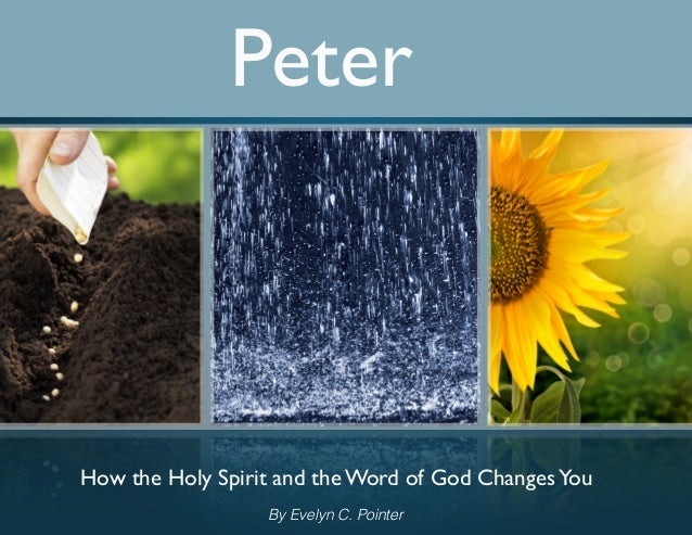 Peter how the Holy Spirit changes you
