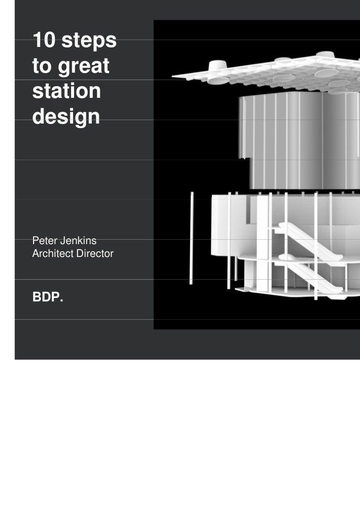 10 stepsto greatstationdesignPeter JenkinsArchitect DirectorBDP.
