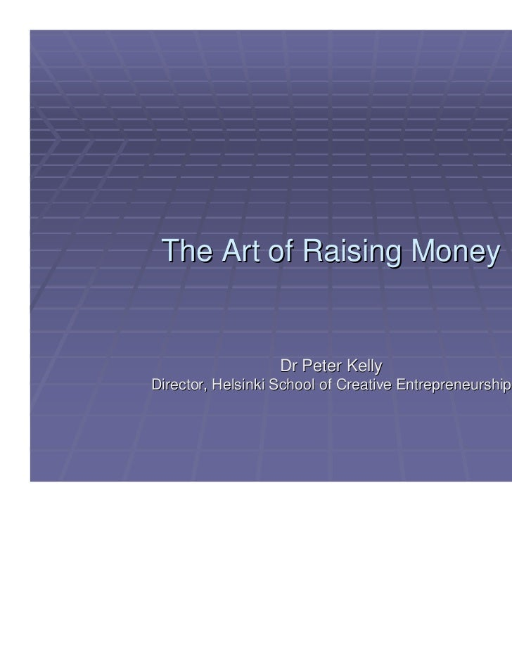 The Art of Raising Money (Peter Kelly)