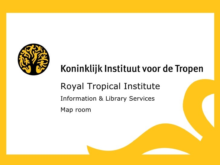 Royal Tropical Institute Information & Library Services Map room