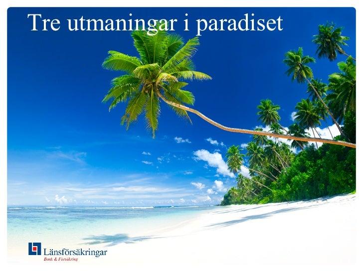 Tre utmaningar i paradiset
