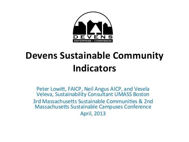 Devens Sustainable Community Indicators   Peter Lowi*, FAICP, Neil Angus AICP, and Vesela Vele...