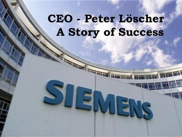 CEO - Peter Löscher A Story of Success