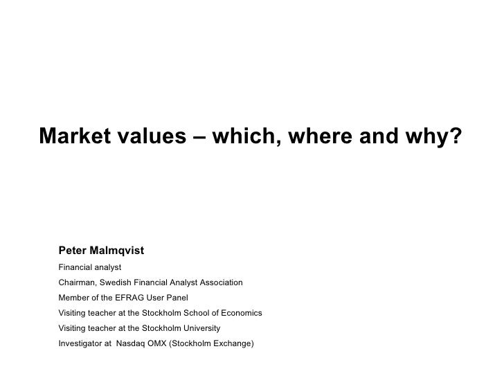 Peter Malmqvist Financial analyst Chairman, Swedish Financial Analyst Association Member of the EFRAG User Panel Visiting ...