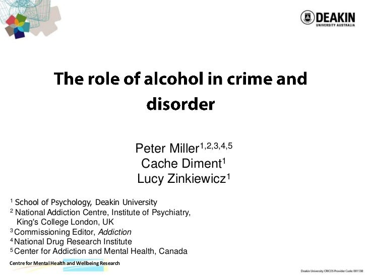 The role of alcohol in crime and disorder