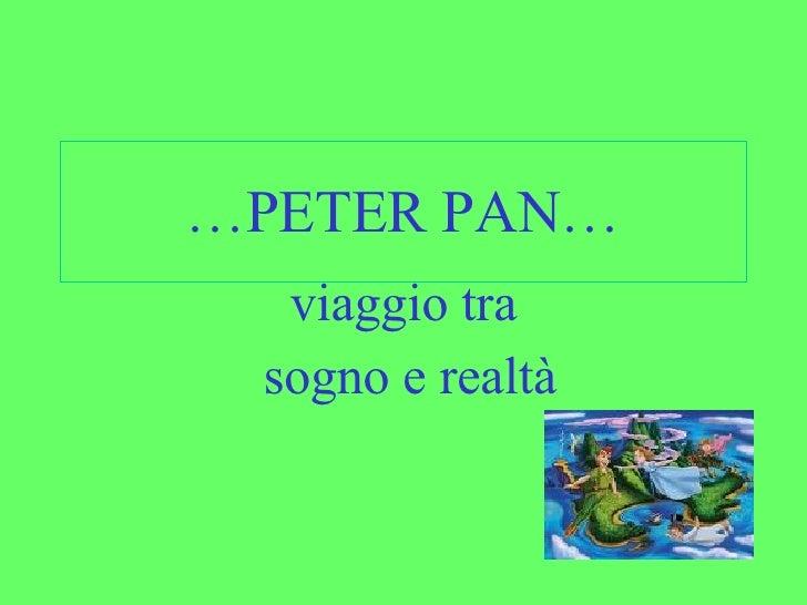 Peter pan…presentazione giulia e lucia