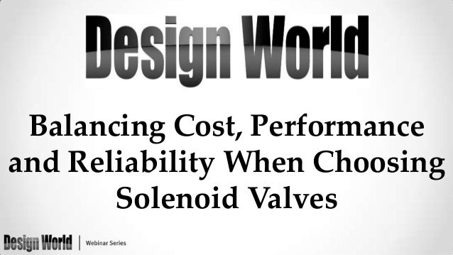 Balancing Cost, Performance and Reliability when Choosing Solenoid Valves