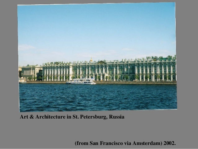 Art & Architecture in St. Petersburg, Russia  (from San Francisco via Amsterdam) 2002.