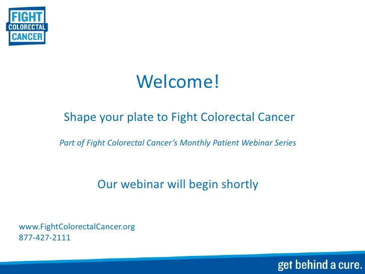 Welcome!           Shape your plate to Fight Colorectal Cancer          Part of Fight Colorectal Cancer's Monthly Patient ...
