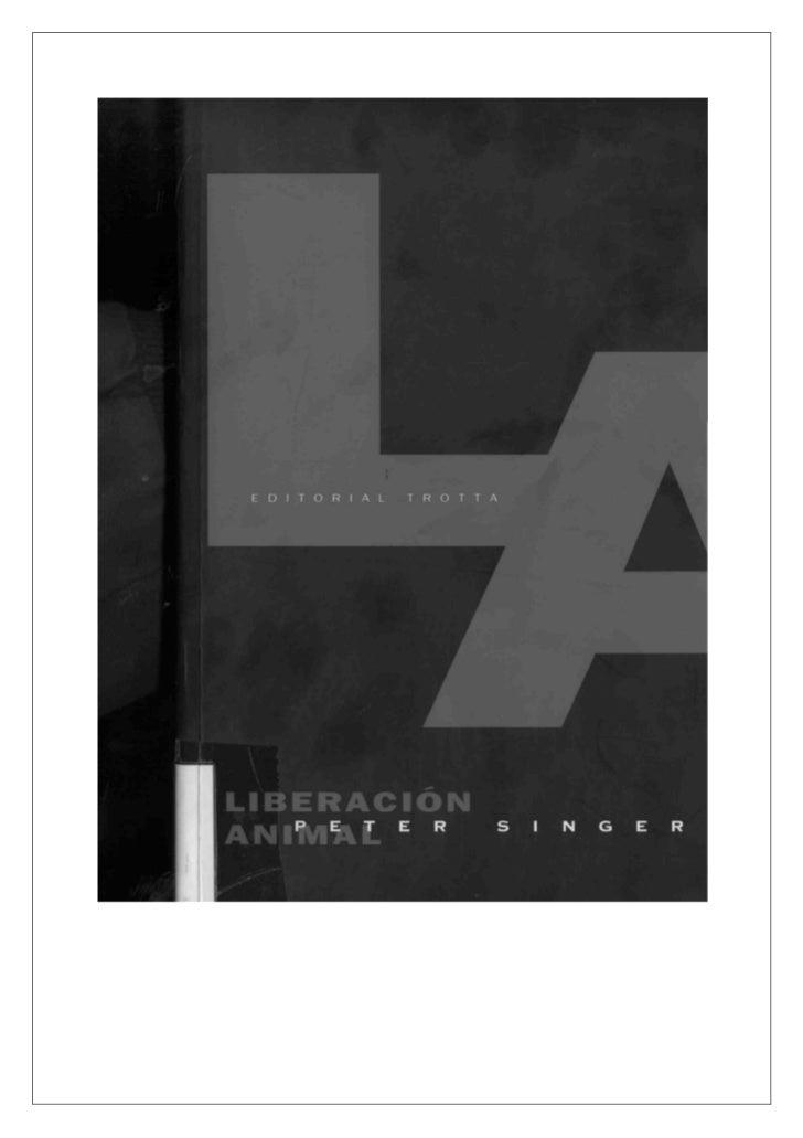 Se tiene a Liberación animal por la obra que, desde supublicación en 1975, ha inspirado un movimientomundial del mismo nom...