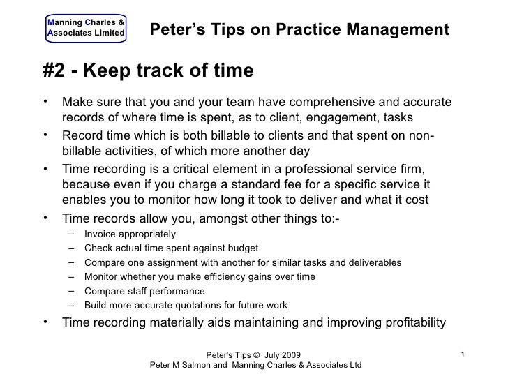 Manning Charles & Associates Limited     Peter's Tips on Practice Management  #2 - Keep track of time •   Make sure that y...