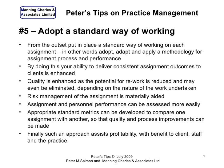Manning Charles & Associates Limited   Peter's Tips on Practice Management  #5 – Adopt a standard way of working •   From ...