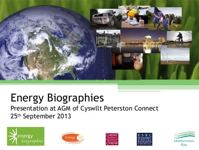 Energy Biographies Presentation at AGM of Cyswllt Peterston Connect 25th September 2013