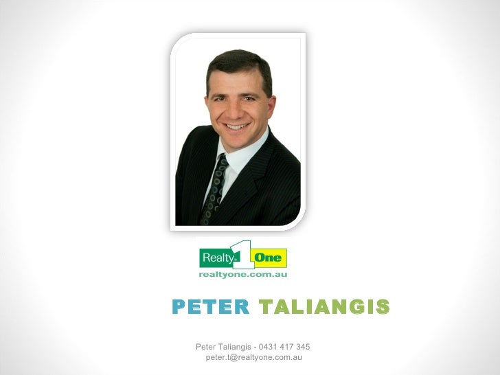 Peter Taliangis - 0431 417 345  [email_address] PETER  TALIANGIS