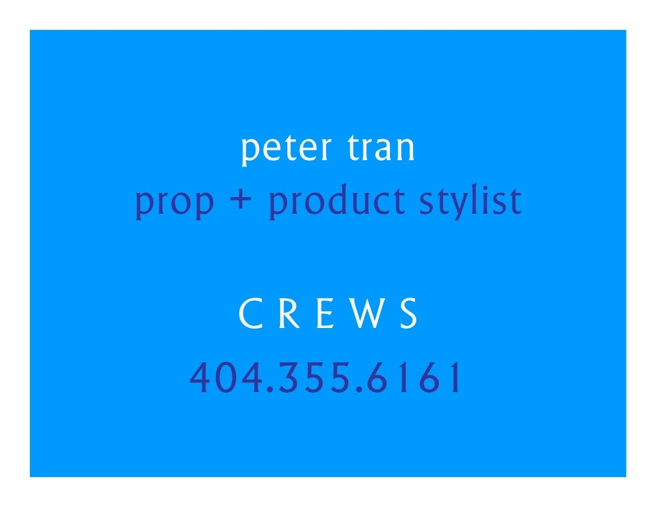 peter tran prop + product stylist       CREWS    404.355.6161