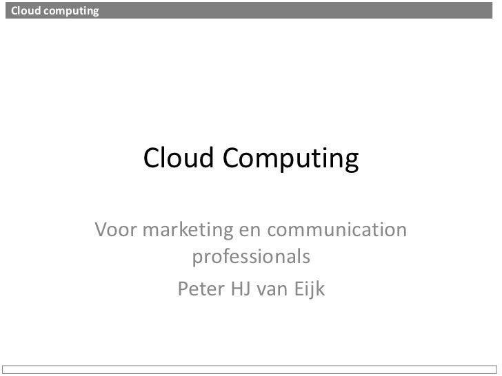 Cloud Computing - Peter van Eijk