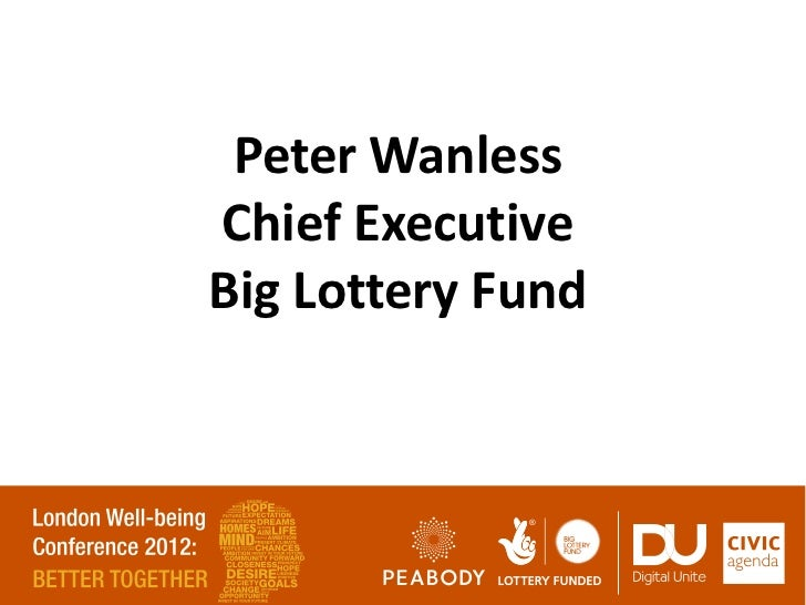 LWB12: Peter Wanless, Big Lottery Fund