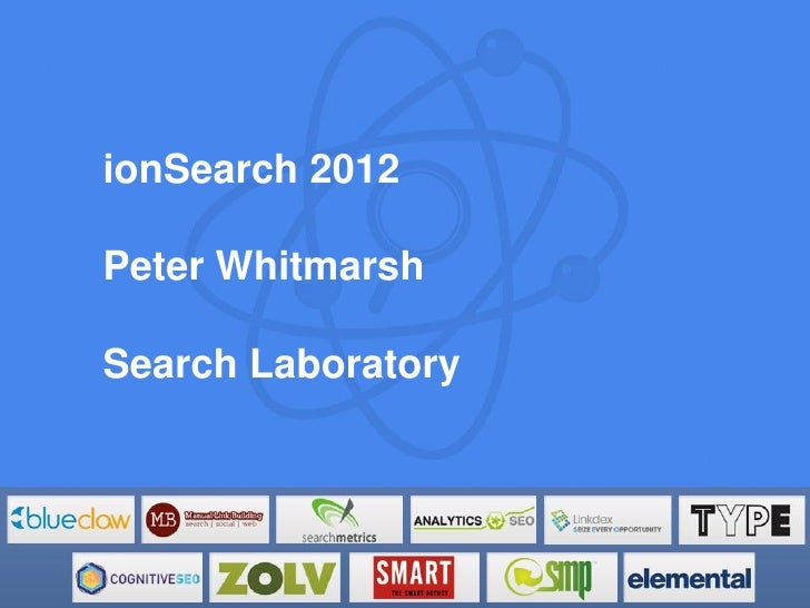 ionSearch 2012Peter WhitmarshSearch Laboratory