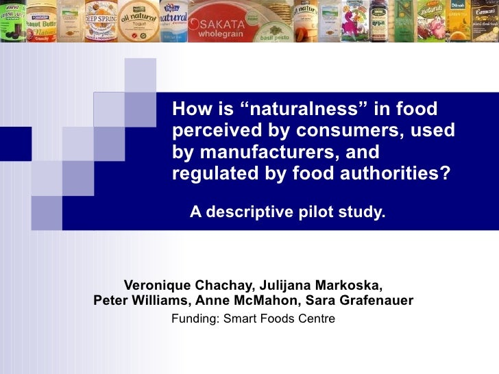 """How is """"naturalness"""" in food  perceived by consumers, used  by manufacturers, and  regulated by food authorities?     A de..."""