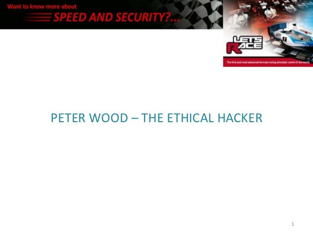 PETER WOOD – THE ETHICAL HACKER                                  1
