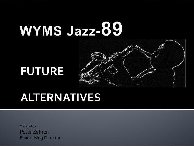 Peter Zehren, presentation on alternative future for Jazz89, WYMS Public Radio