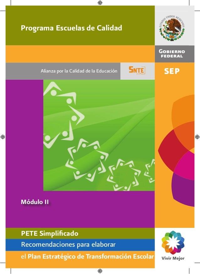 Módulo II Alianza por la Calidad de la Educación Programa Escuelas de Calidad PETE Simplificado Recomendaciones para elabo...