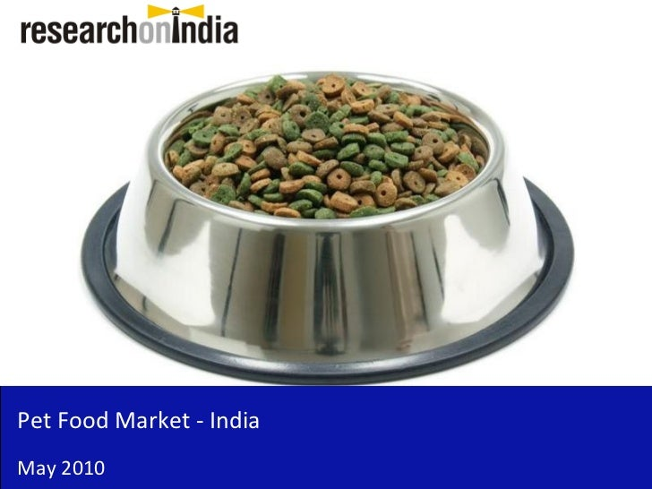 Market Research Report: Pet Food Market in India 2010