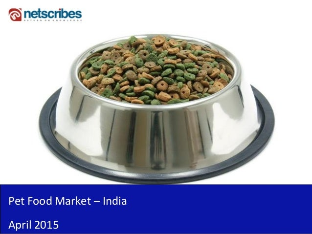 india pet food market forecast and The global pet food market is anticipated to register  24 econometric forecast model 3 executive summary 4 market overview and  1132 india.