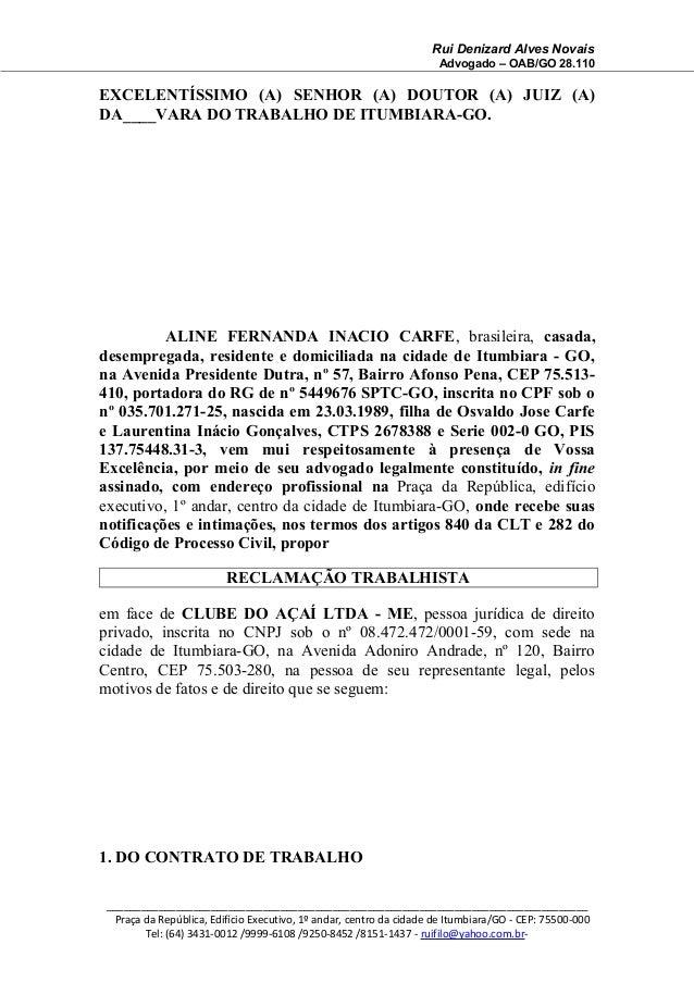 Rui Denizard Alves Novais Advogado – OAB/GO 28.110 EXCELENTÍSSIMO (A) SENHOR (A) DOUTOR (A) JUIZ (A) DA____VARA DO TRABALH...