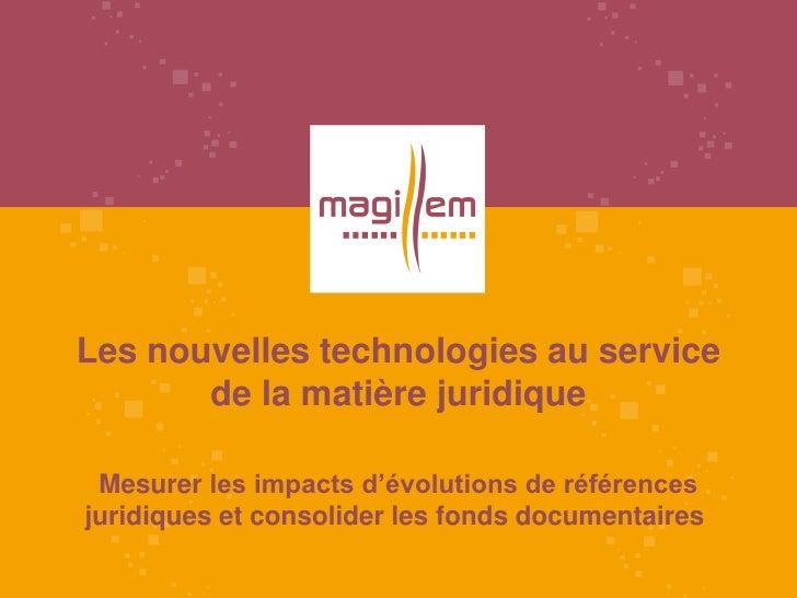 Les nouvelles technologies au service       de la matière juridique Mesurer les impacts d'évolutions de référencesjuridiqu...
