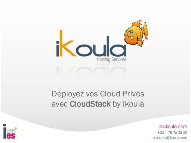 Déployez vos Cloud Privésavec CloudStack by Ikoula