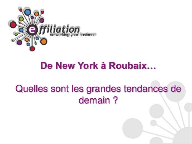 De New York à Roubaix…Quelles sont les grandes tendances de               demain ?