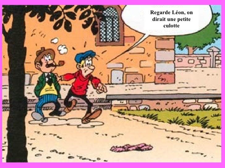 Regarde Léon, on dirait une petite culotte