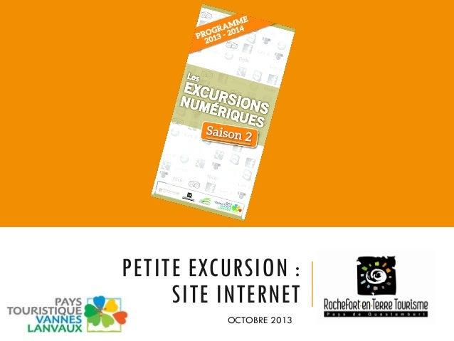 PETITE EXCURSION : SITE INTERNET OCTOBRE 2013