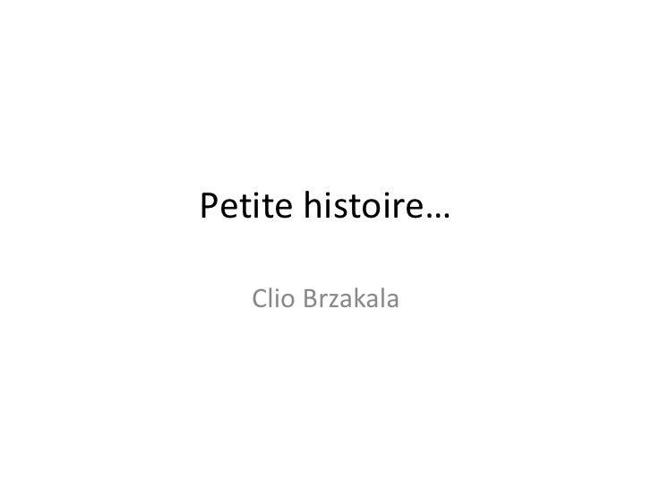 Petite histoire…   Clio Brzakala