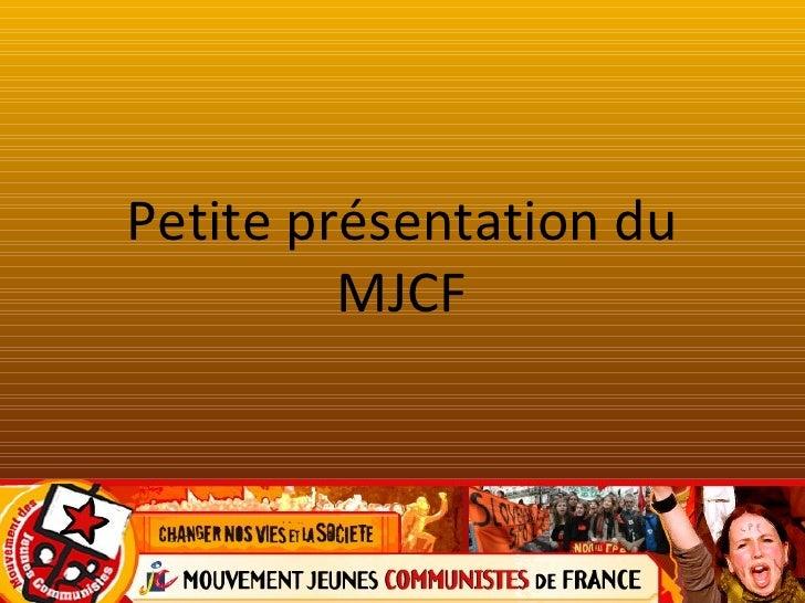 Petite présentation du         MJCF