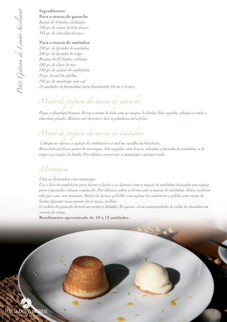 Ingredientes:  Petit Gateau de Limão Siciliano                                   Para a massa de ganache                  ...